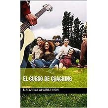 El Curso de Coaching (Spanish Edition)