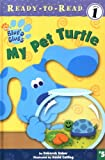My Pet Turtle (Blue's Clues Ready-to-Read)