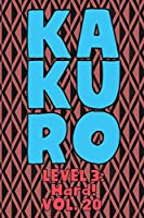 Kakuro Level 3: Hard! Vol. 20: Play Kakuro 16x16 Grid Hard Level Number Based Crossword Puzzle Popular Travel Vacation Games Japanese Mathematical Logic Similar to Sudoku Cross-Sums Math Genius Cross Additions Fun for All Ages Kids to Adult Gifts