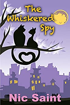 The Whiskered Spy by [Saint, Nic]