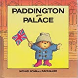 Paddington at the Palace (Paddington first books)