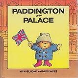Paddington at the Palace (Paddington first books)