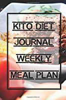 Keto Diet Journal Weekly Meal Plan: books on Keto diet planing for track weight chest hips arms and thighs