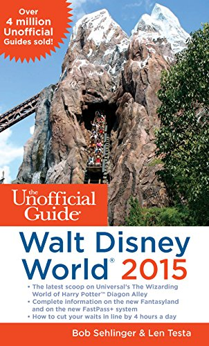 The Unofficial Guide to Walt Disney World 2015 (Unofficial Guides)