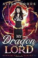 My Dragon Lord (Broken Souls 1)