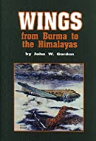 Wings from Burma to the Himalayas