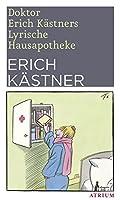 Doktor Erich Kaestners Lyrische Hausapotheke: Gedichte fuer den Hausbedarf der Leser