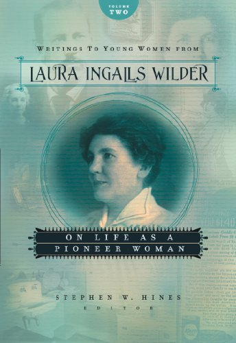 Download Writings to Young Women from Laura Ingalls Wilder - Volume Two: On Life As a Pioneer Woman (Writings to Young Women on Laura Ingalls Wilder Book 2) (English Edition) B003I7417A