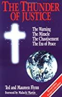 Thunder of Justice: The Warning, the Miracle, the Chastisement, the Era of Peace