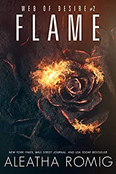 Flame (Web of Desire Book 2) by [Romig, Aleatha]