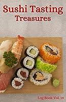 Sushi Tasting Treasures Log Book Vol. 19: A comprehensive tracker for your tasting adventure