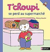 T'choupi Se Perd Au Supermarche (T'choupi l'ami des petits)