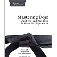 Mastering Dojo: Javascript and Ajax Tools for Great Web Expe…