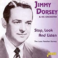 Stop Look & Listen-Less Familiar Dorsey