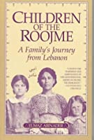 Children of the Roojme: A Family's Journey from Lebanon by Elmaz Abinader(2018-12-31)