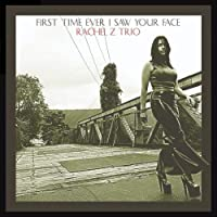 First Time Ever I Saw Your Face by Rachel Z Trio