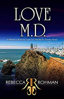 Love M.D. (Love On The Pacific Shores Series Book 2) by [Rohman, Rebecca]