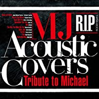 MJ Acoustic Covers~Tribute to Michael~R.I.P(1958-2009)
