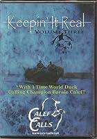 Keepin It Real- Volume 3 Duck Hunting DVD NEW ~ Calef Calls [並行輸入品]