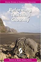 Reforming Teaching Globally (Oxford Studies in Comparative Education)