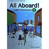 All Aboard! English Communication I [平成29年度改訂] 文部科学省検定済教科書 [コI328]