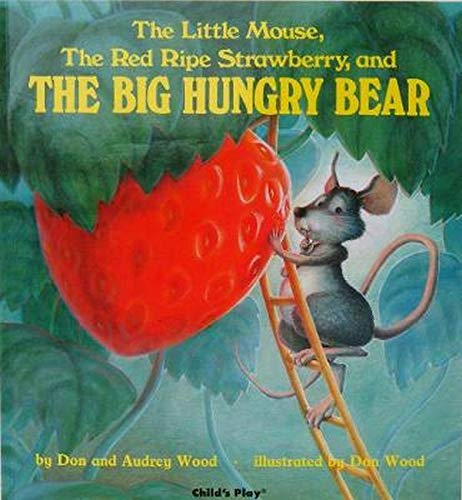 The Little Mouse, the Red Ripe Strawberry, and the Big Hungry Bear (Child's Play Library)の詳細を見る