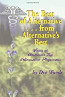 The Best of Alternative...from Alternative's Best: Views of America's Top Alternative Physicians