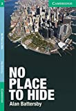 No Place to Hide: Level 3: Lower-Intermediate (Cambridge English Reader)