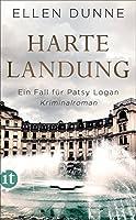 Harte Landung: Ein Fall fuer Patsy Logan. Kriminalroman