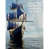 Sailing Songs and Shanties for the Irish Tin Whistle: Sheet Music and Fingerings