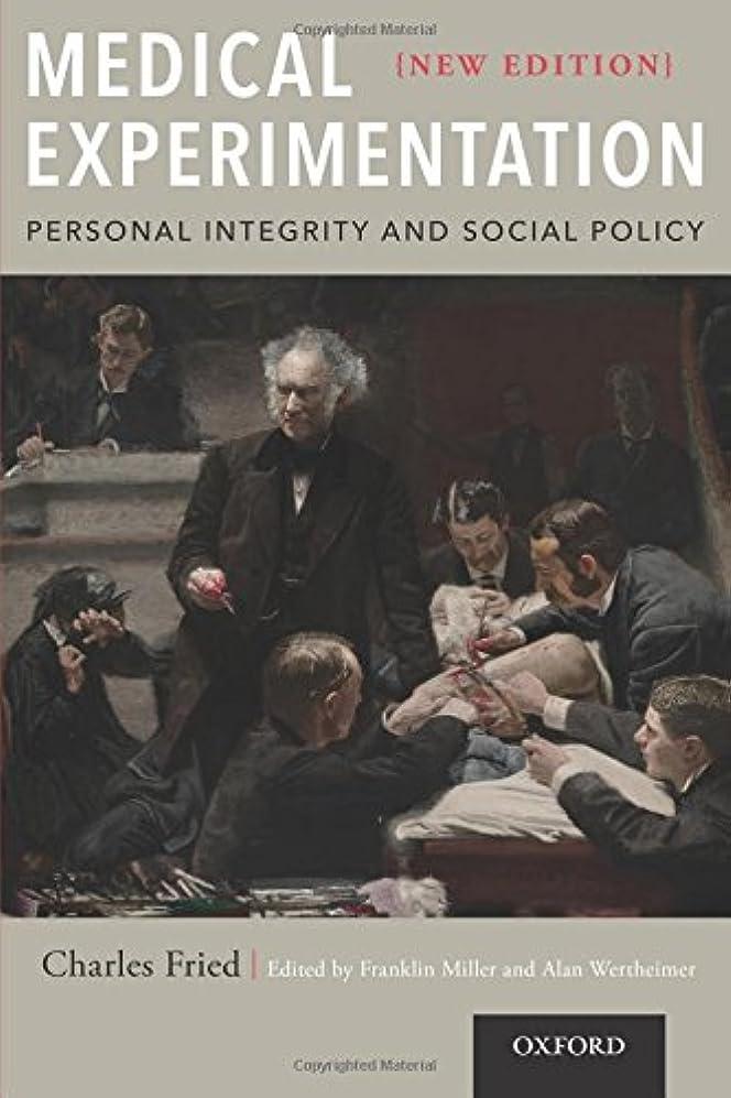予防接種する休憩する王朝Medical Experimentation: Personal Integrity and Social Policy