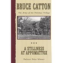 A Stillness at Appomattox: The Army of the Potomac Trilogy