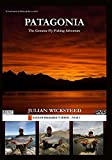 Patagonia PATAGONIA The Genuine Fly Fishing Adventure by Julian Wicksteed