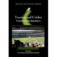 Tourism and Cricket: Travels to the Boundary (Tourism and Cultural Change)