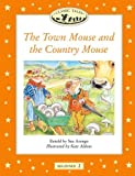 Classic Tales: Beginner Level 2: the Town Mouse and the Country Mouse (Classic Tales)