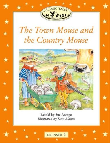 Classic Tales: Beginner Level 2: the Town Mouse and the Country Mouse (Classic Tales)の詳細を見る