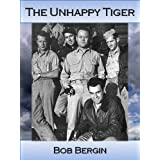 The Unhappy Tiger: Gregory Boyington's Brief Career as an AVG Flying Tiger (Flying Tigers Book 6) (English Edition)