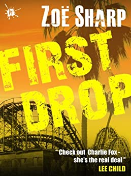FIRST DROP: book 4 (The Charlie Fox Thrillers) by [Sharp, Zoe]