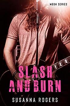 Slash and Burn (Mosh Book 3) by [Rogers, Susanna]