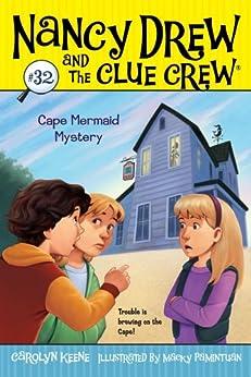 Cape Mermaid Mystery (Nancy Drew and the Clue Crew Book 32) by [Keene, Carolyn]