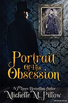 Portrait of His Obsession: Anniversary Edition by [Pillow, Michelle M.]