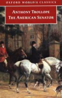 The American Senator (Oxford World's Classics)