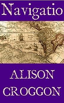 Navigatio by [Croggon, Alison]