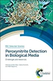 Peroxynitrite Detection in Biological Media: Challenges and Advances (Rsc Detection Science)