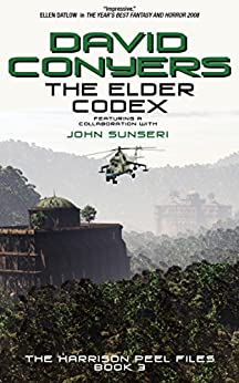 The Elder Codex (The Harrison Peel Files Book 3) by [Conyers, David, Sunseri, John]
