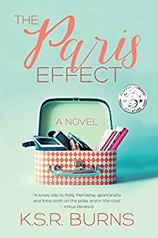 The Paris Effect: A Novel by [Burns, K. S. R.]