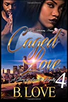 Caged Love: A Story of Love & Loyalty