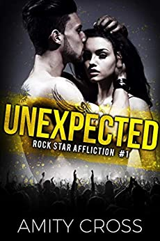 Unexpected (Rock Star Affliction Book 1) by [Cross, Amity]