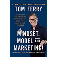 Mindset, Model and Marketing!: The Proven Strategies to Transform and Grow Your Real Estate Business (English Edition)
