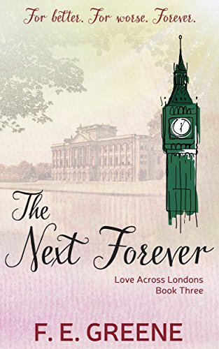 The Next Forever: Love Across Londons Book Three (English Edition)
